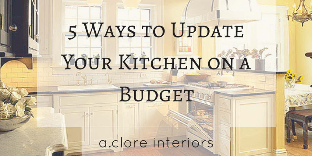 5 Ways To Upgrade Your Kitchen On A Budget A Clore Interiors