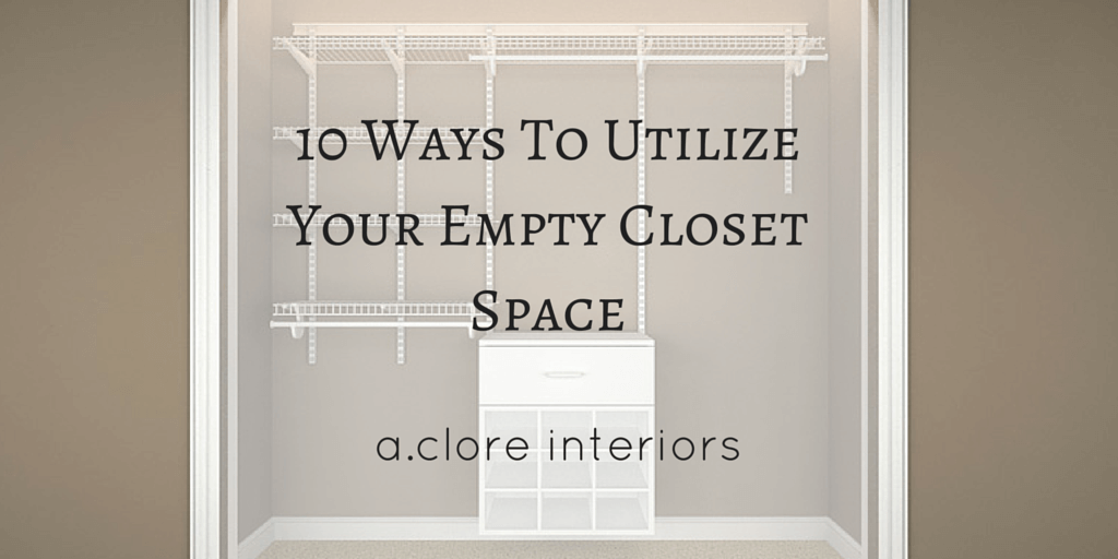 10 Ways To Utilize Extra Closet Space