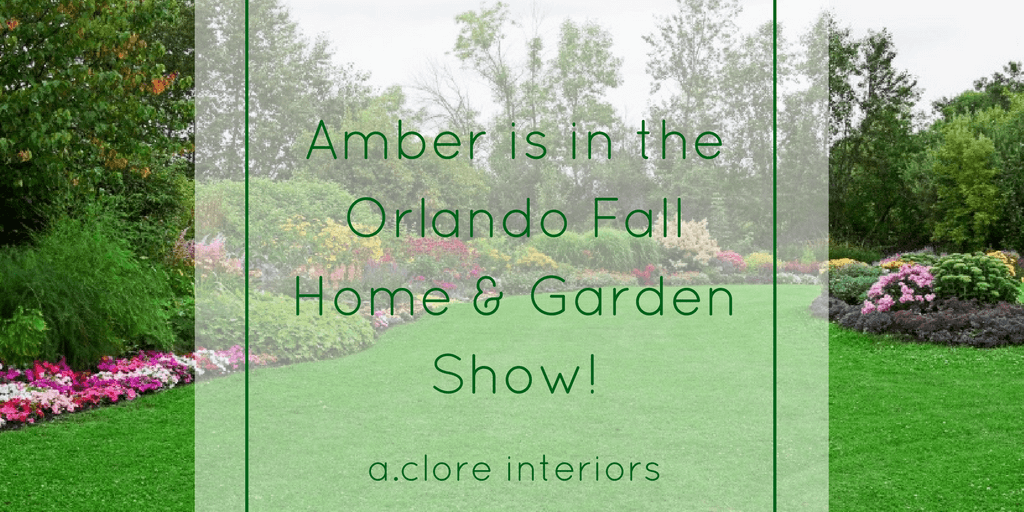 Amber is in the orlando fall home garden show a clore Fall home and garden show