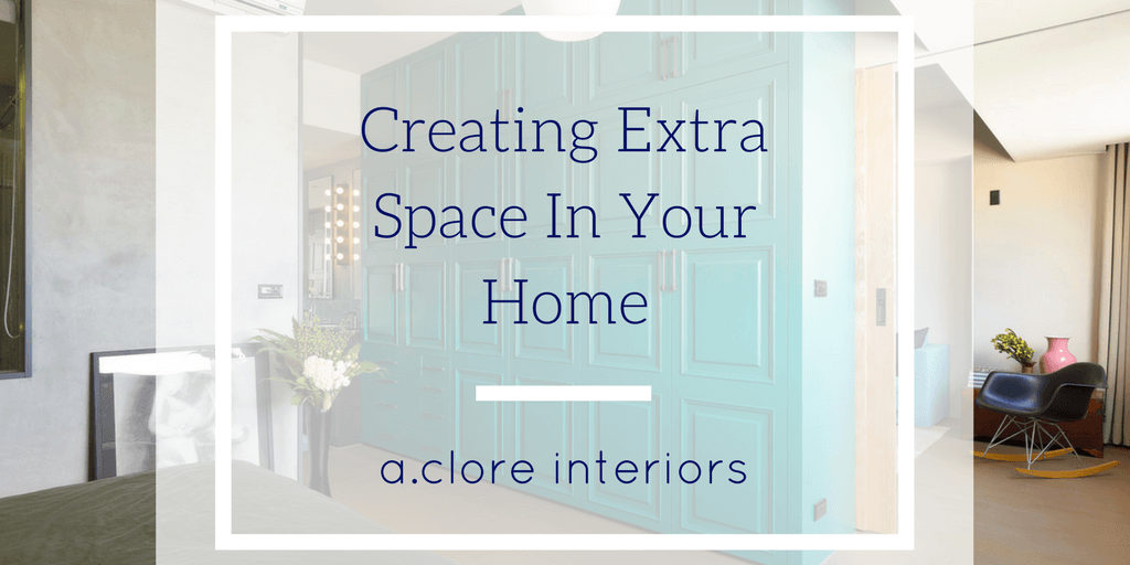Creating extra space in your home a clore interiors for Extra room in house