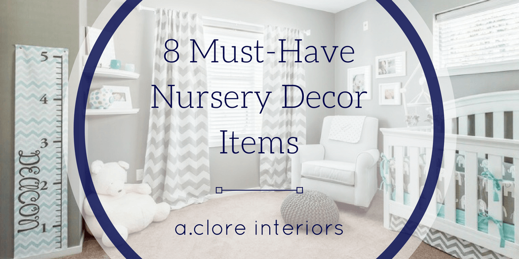8 Must Have Nursery Decor Items