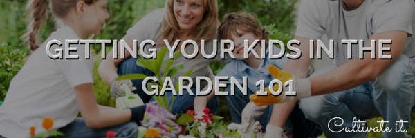 getting your kids in the garden 101