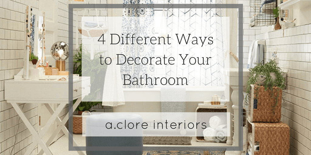 4 different ways to decorate your bathroom a clore interiors - Ways to decorate bathroom ...